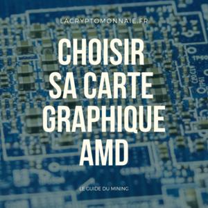 BIEN CHOISIR SA CARTE GRAPHIQUE DE MINING AMD