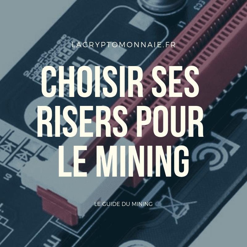 BIEN CHOISIR SES RISERS POUR LE MINING