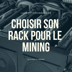 BIEN CHOISIR SON RACK POUR LE MINING
